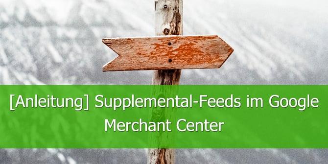 [Anleitung] Supplemental-Feeds im Google Merchant Center