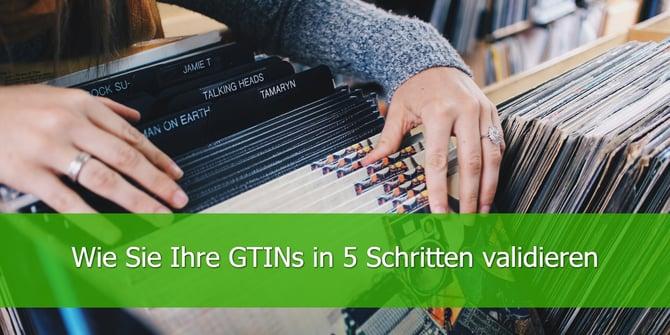 Wie-Sie-Ihre-GTINs-in-5-Schritten-validieren