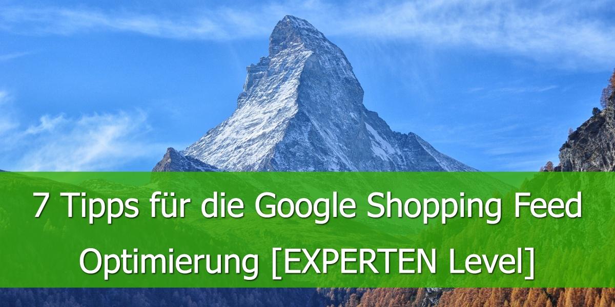 7 Tipps für die Google Shopping Feed Optimierung [EXPERTEN Level]
