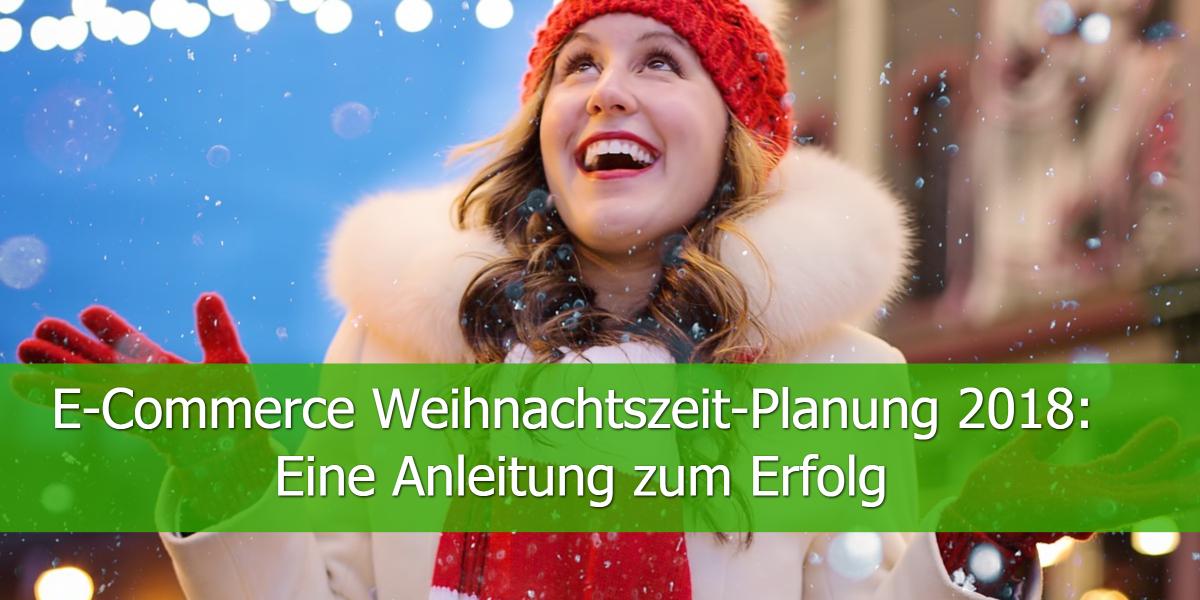 E-Commerce Weihnachtszeit-Planung 2019: Eine Anleitung zum Erfolg