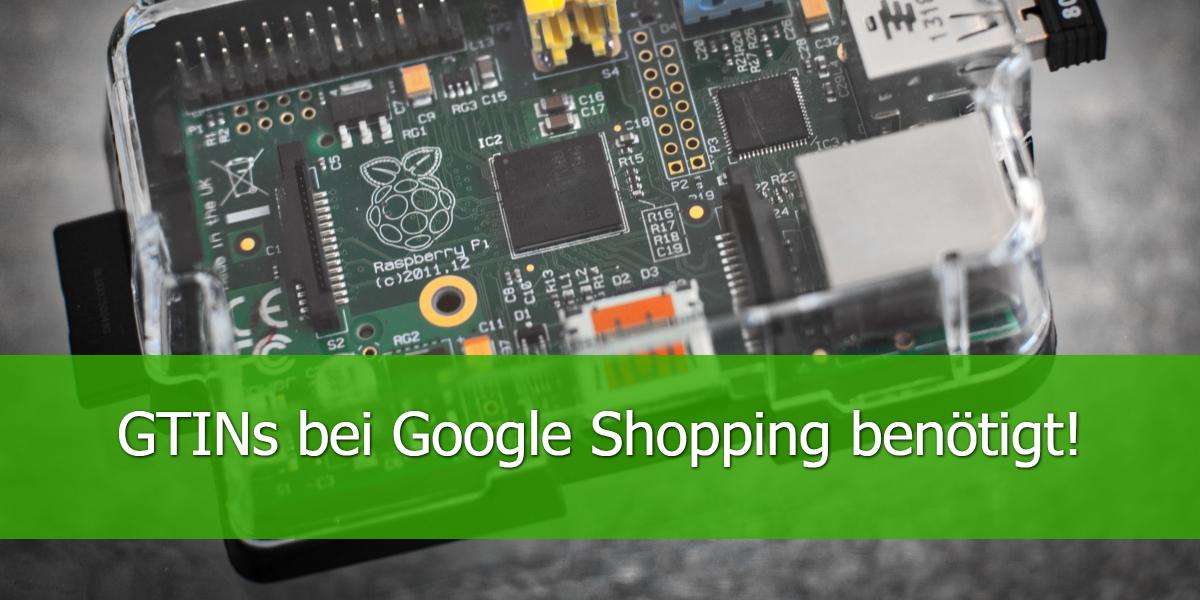GTINs bei Google Shopping benötigt!