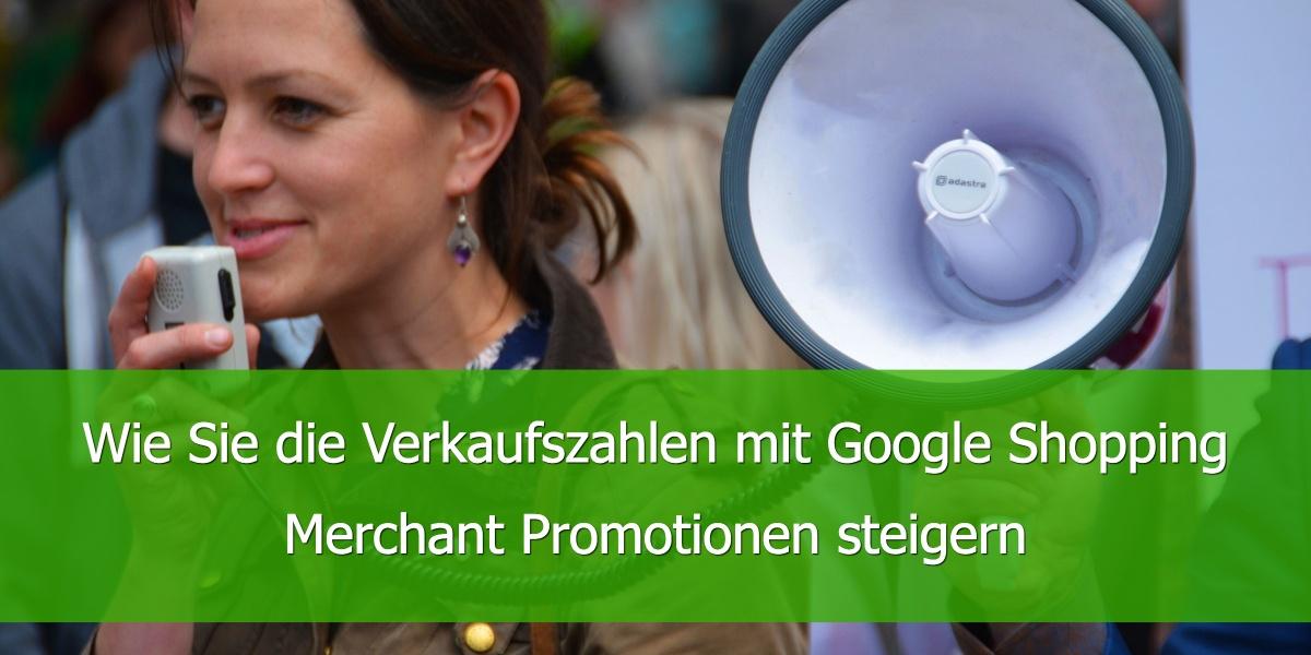 Wie Sie die Verkaufszahlen mit Google Shopping Merchant Promotionen steigern
