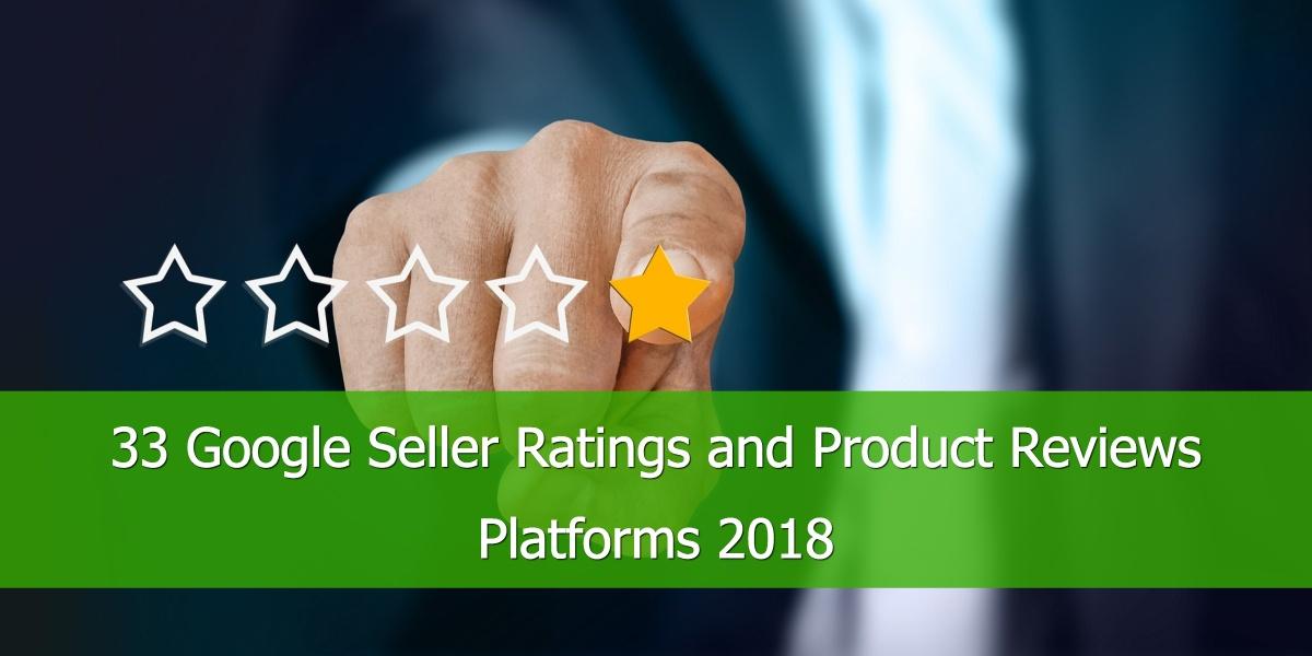 33Plattformen für Google Verkäuferbewertungen und Produktrezensionen 2018
