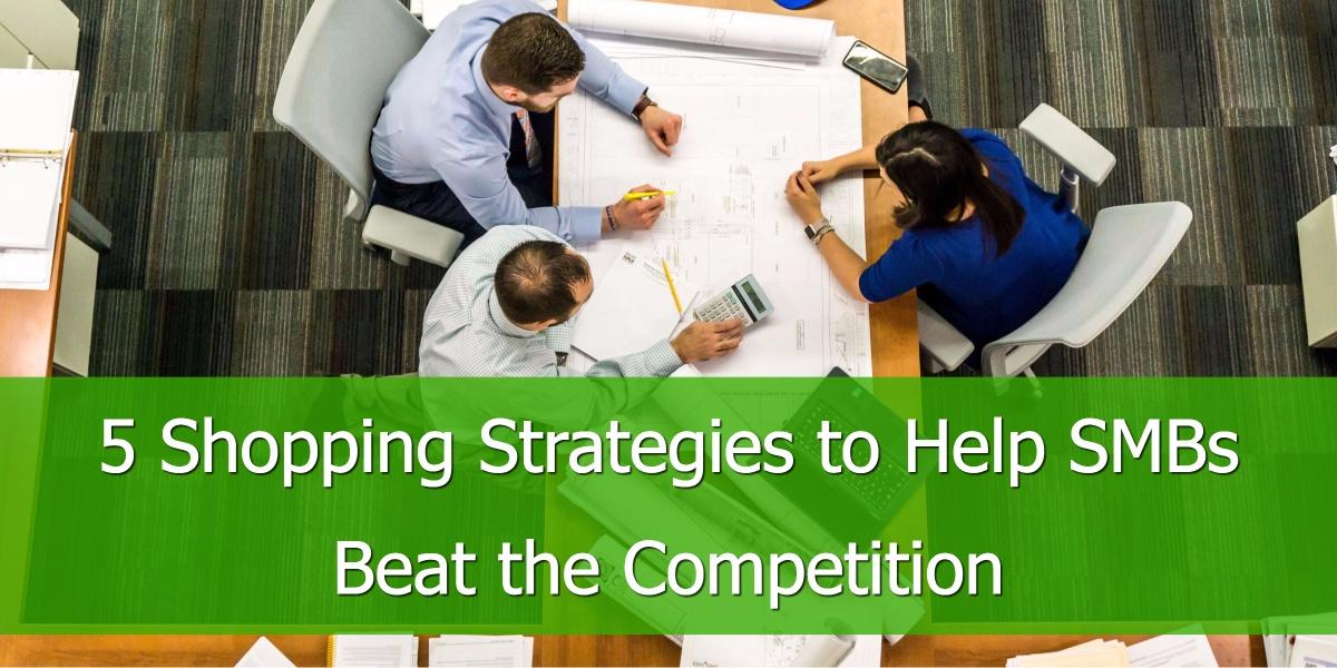 5 Shopping-Strategien, um KMUs zu helfen, die Konkurrenz zu überflügeln