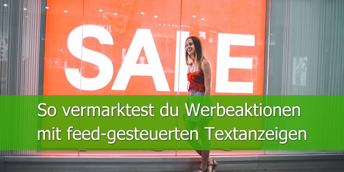 So vermarktest du Werbeaktionen mit feed-gesteuerten Textanzeigen