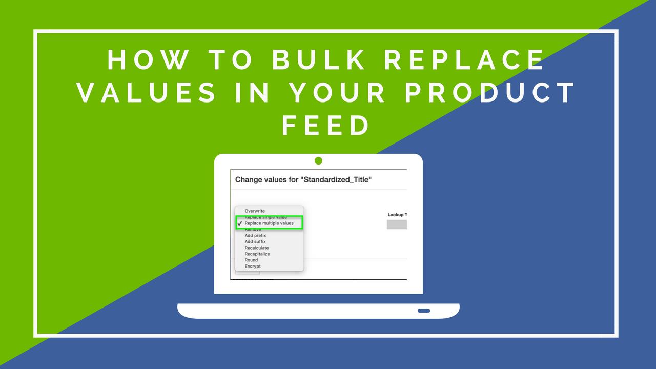Wie Sie viele Werte auf einmal in Ihrem Produktfeed ersetzen