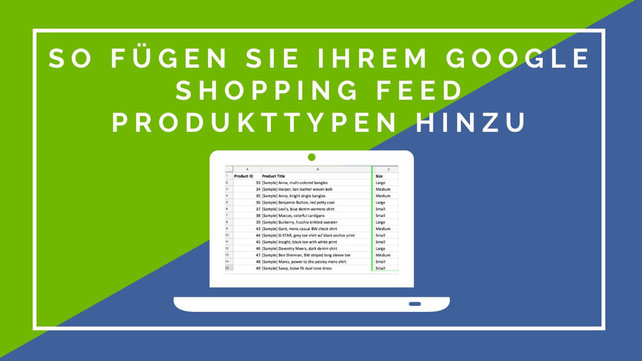 So fügen Sie Ihrem Google Shopping Feed Produkttypen hinzu
