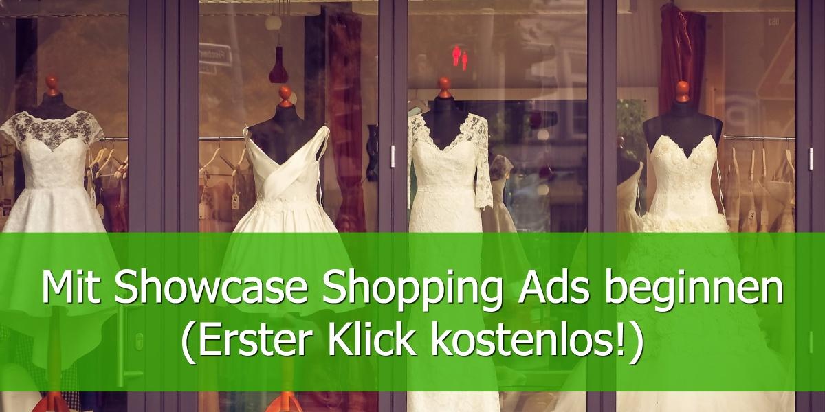 Mit Showcase Shopping Ads beginnen(Erster Klick kostenlos!)