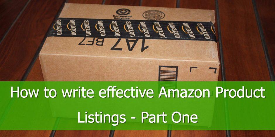 Wie man effektive Amazon Produktlisten schreibt - Teil Eins