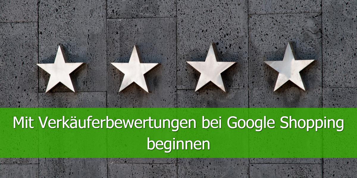 Mit Verkäuferbewertungen bei Google Shopping beginnen