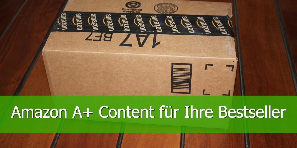 Amazon A+ Content für Ihre Bestseller