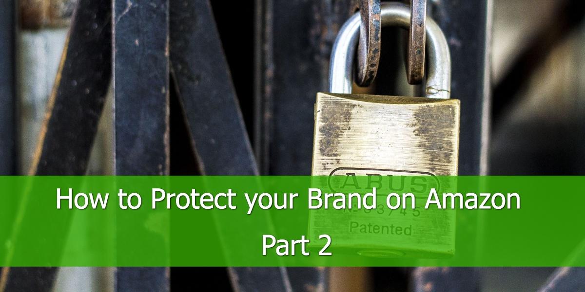 Wie Sie Ihre Marke bei Amazon schützen - Teil 2